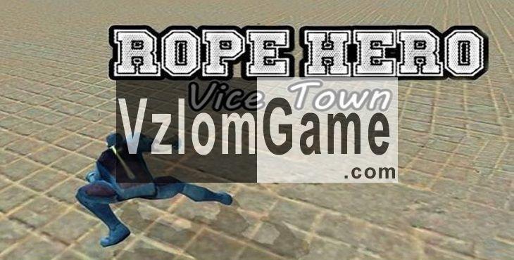 rope hero vice town Взломанная на Деньги и Жизни